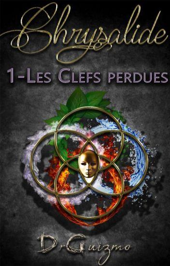 Chrysalide 1-Les Clefs perdues