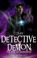 DETECTIVE DEMON: The Rise of Darkness by JakeMijares