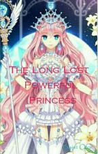 The Long Lost Powerful Princess Of Antasia by kookie07336736