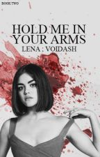 hold me in your arms ; s. stilinski ; book 2 by voidash
