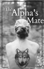 The Alpha's Mate *ON HOLD* by laughing_moonlight
