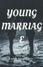 Young Marriage by AsavehAbean_