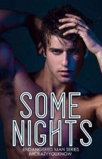 Some Nights -R18- ✔ #Wattys2018 by Imcrazyyouknow