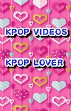 KPOP VIDEOS by NikkiMaeMedina