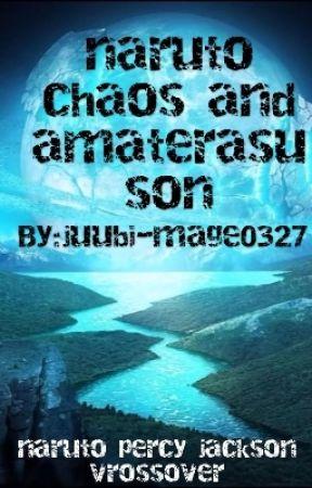 naruto chaos and amaterasu son - summery - Wattpad