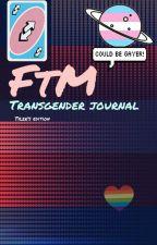 Ftm transgender journal  by ItsTylerMyChild
