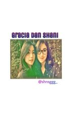 Gracia dan Shani by Shnsggg_