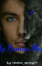 My Human Mate  by random_nerdygirl