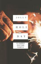 jolly holiday- [Harry Potter] [1] by secret_37