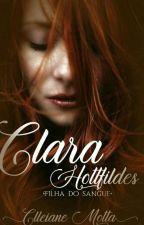 Clara Hottefildes - Filha Do Sangue  by ClleianeMotta