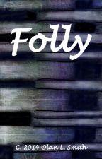 Folly by CottonJones