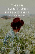 Their Flashback Friendship ✔ by bethbumbles