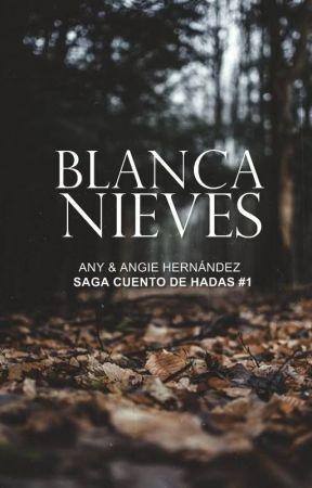 Blancanieves. (Cuento de Hadas #1) #NovaAwards2018 by AnyAngie1