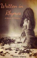 Written in Rhymes by MikkiMarie14