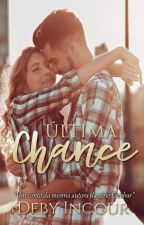 Última Chance (COMPLETO) by debyincour