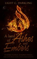 A Land of Ashes and Embers by LightTheBlackStar