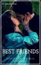 Best Friends by Eduarda_2005Silva