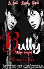 """BULLY (Adaptación) """"SuJin/YoonJin"""" by MiaGonzalez6"""