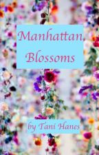 Manhattan Blossoms: A Sequel to Tuscan Wildflowers by TaniHanes