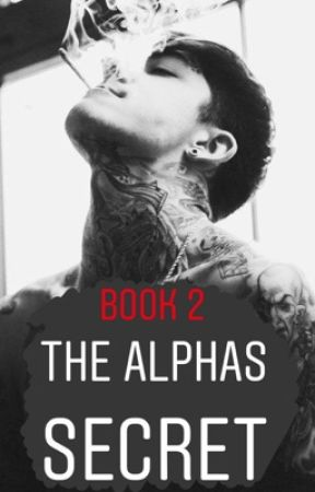 The Alpha's Secret (COMPLETE) • Book 2  by BeeD910