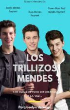 LOS TRILLIZOS MENDES© by JoselynUA15
