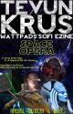 Tevun-Krus #4 - Space Opera by Ooorah