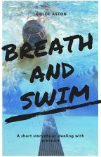 Breath and  Swim by chloeaston_