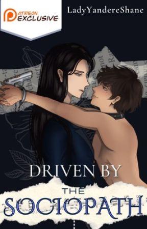 Driven by a Sociopath ✔   BoyxBoy 18+ by LadyYandereShane