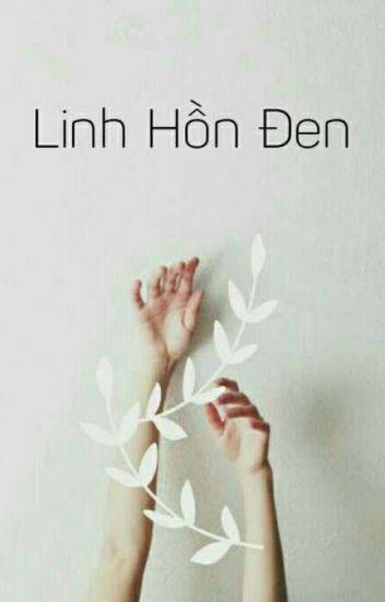 Đọc Truyện Linh Hồn Đen - TruyenFun.Com