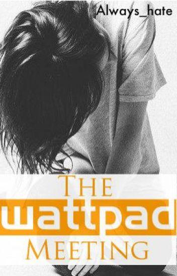 The Wattpad Meeting