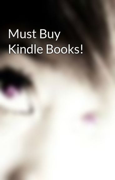 Must Buy Kindle Books! by MellyCookieCrumble