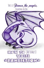 Bianca_the_angelo's Guide to Fanfiction: An Attempt to Educate Amateur Authors by Bianca_the_angelo