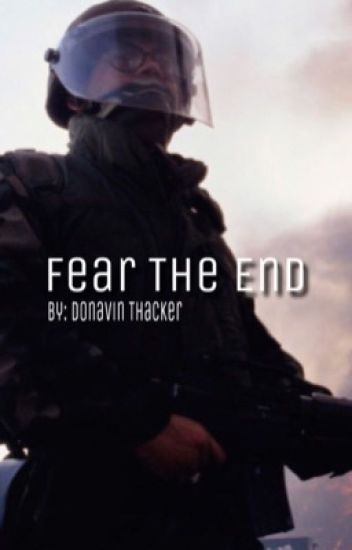 Fear The End