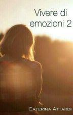 Vivere di emozioni 2 by katiattardi