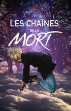 Les chaînes de la mort [pause] by evachristel
