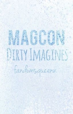 magcon dirty imagines apr 20 2014 magcon boys dirty imagines one shots