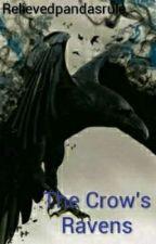 The Crow's Ravens by Relievedpandasrule