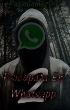 Psicópata En Whatsapp 2 by PabloGomez09