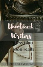 Unnoticed writers less than 1,000 followers (open) by ads_for_everyone