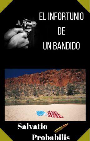 El infortunio de un bandido. by SalvatioProbabilis