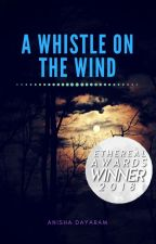 A whistle on the wind by Macy_L_Rose