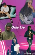 Only Lie  by vall12oujeee