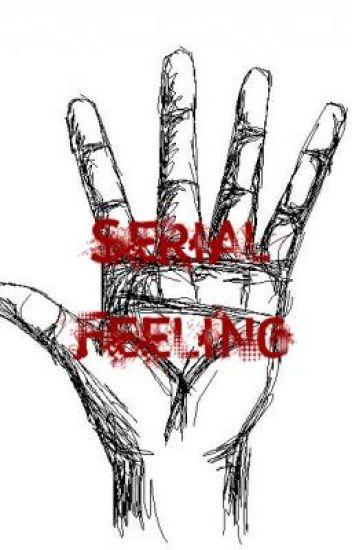 Serial Feeling