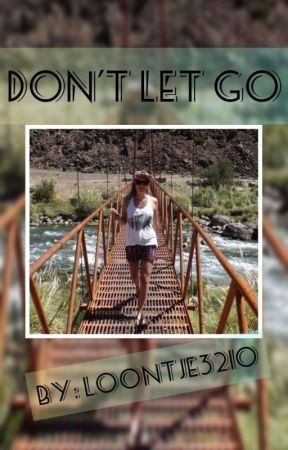 Don't let go by Loontje3210