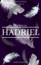 El Sueño De Hadriel © || PRÓXIMAMENTE by MaryCarmenVF