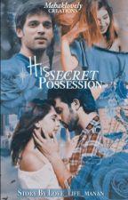 MaNan FF: His Secret Possession by love_life_manan