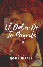El Dolor De Tu Paquete IV by Silverfan07