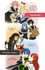 Fairy Girls and the Dragon Slayers by Fairytail_shipper16