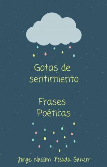 Gotas De Sentimiento Frases Poéticas Jorge Nassim