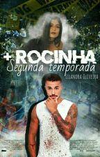 + Rocinha - Segunda temporada. by LilandraOliveira